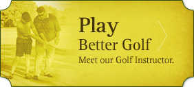 Play Better Golf. Meet our Golf Instructor.