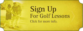 Sign Up For Golf Lessons. Click for more info.